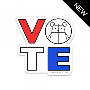 Bearmindful Vote Sticker by Rayna Lo